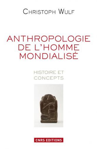 Anthropologie de l'homme mondialisé