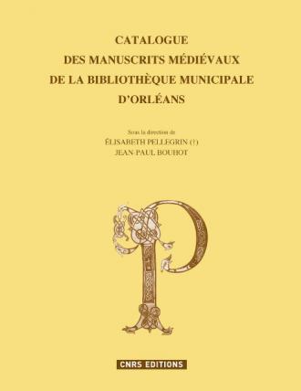 Catalogue des manuscrits médiévaux de la bibliothèque municipale d'Orléans