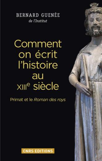 Comment on écrit l'histoire au XIIIè siècle