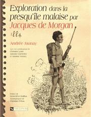 Exploration dans la presqu'île malaise par Jacques de Morgan - 1884