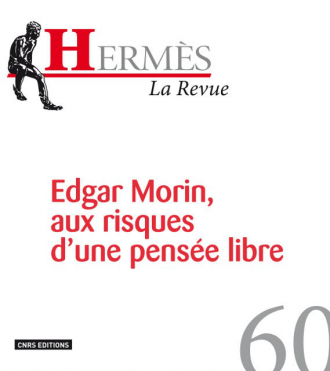 Hermès 60 - Edgar Morin, aux risques d'une pensée libre