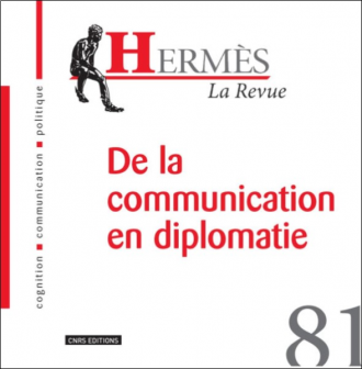 Hermès 81 - De la communication en diplomatie