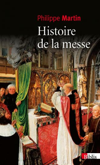 Histoire de la messe (nouvelle édition)
