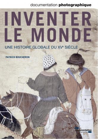 INVENTER LE MONDE, UNE HISTOIRE GLOBALE DU XVE SIECLE