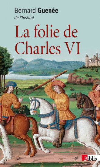 La folie de Charles VI
