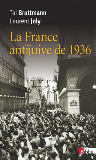 La France antijuive de 1936 (Edition revue et corrigée)
