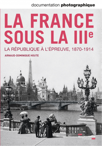 LA FRANCE SOUS LA IIIE -LA REPUBLIQUE A L'EPREUVE, 1870-1914