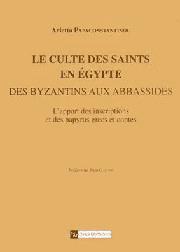 Le Culte des saints en Égypte des Byzantins aux Abbassides