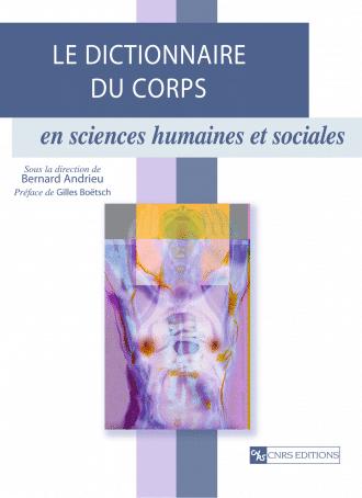 Le Dictionnaire du corps en sciences humaines et sociales