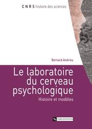 Le Laboratoire du cerveau psychologique. Histoire et modèles