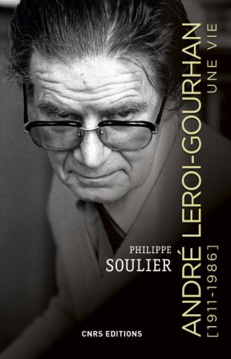 Leroi-Gourhan. Une Vie (1911-1986)