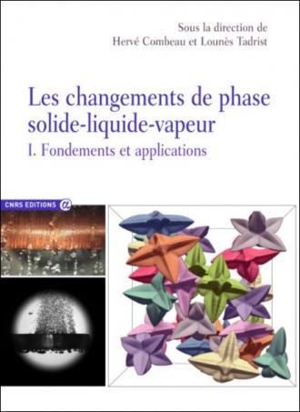 Les changements de phase solide-liquide-vapeur Tome 1
