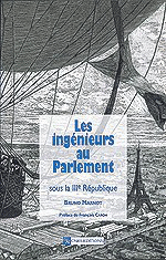 Les Ingénieurs au Parlement sous la IIIe République