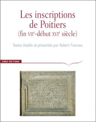 Les inscriptions de Poitiers (fin VIIe - début XVIe siècle)