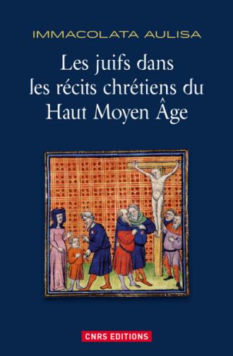 Les juifs dans les récits chrétiens du Haut Moyen Âge
