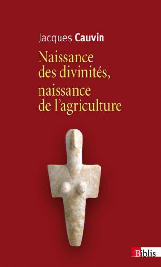 Naissance des divinités, naissance de l'agriculture