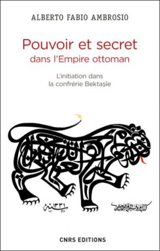Pouvoir et secret dans l'Empire ottoman