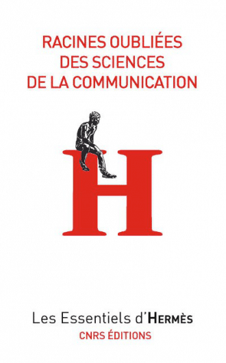 Racines oubliées des sciences de la communication