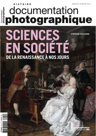 SCIENCES EN SOCIETE. DE LA RENAISSANCE A NOS JOURS