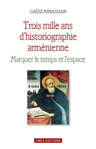 Trois mille ans d'historiographie arménienne