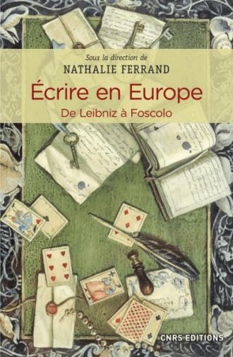 Ecrire en Europe. De Leibniz à Foscolo