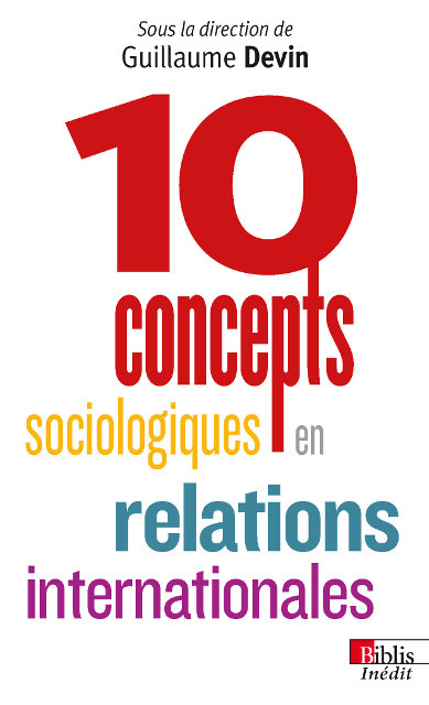 10 concepts sociologiques en relations internationales