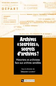 Archives « secrètes », secrets d'archives ?