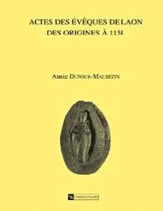 Actes des évêques de Laon des origines à 1151