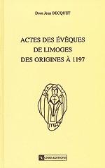 Actes des évêques de Limoges des origines à 1197