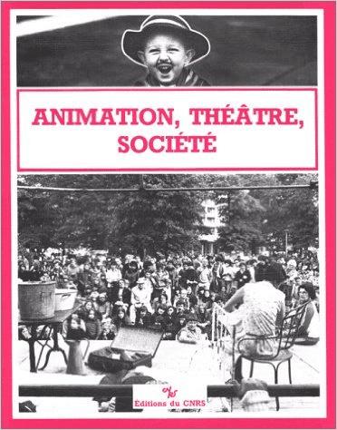 Animation, théâtre, société