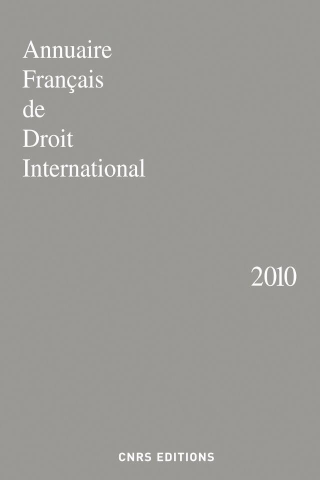 Annuaire Français de Droit international 2010