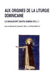 Aux origines de la liturgie dominicaine : le manuscrit Santa Sabina XIV L 1