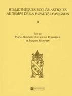 Bibliothèques ecclésiastiques au temps de la papauté d'Avignon. 2