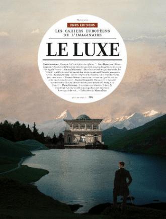 Cahiers européens de l'imaginaire 2 : Le luxe