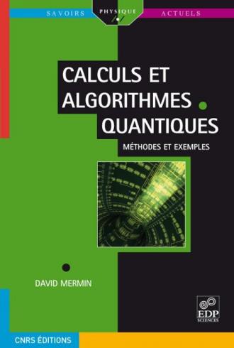 Calculs et algorithmes quantiques