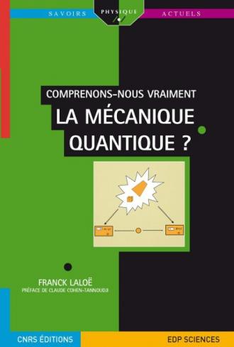 Comprenons-nous vraiment la mécanique quantique ?