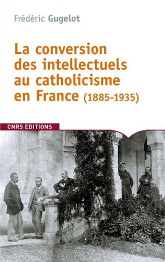 Conversion des intellectuels au catholicisme (1885-1935)