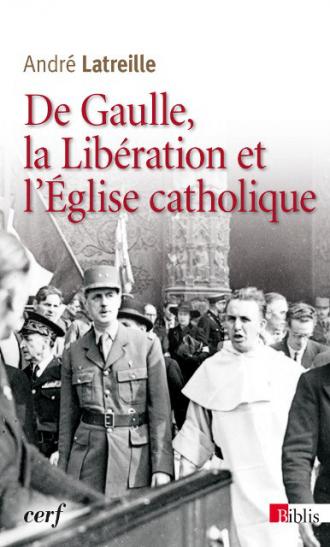 De Gaulle, la Libération et l'Eglise catholique