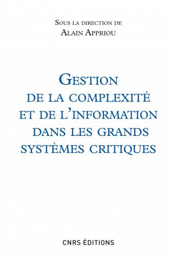 Gestion de la complexité et de l'information dans les grands systèmes critiques