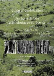 Guide d'identification des charbons de bois préhistoriques et récents