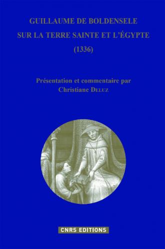Guillaume de Boldensele, sur la Terre Sainte et l'Égypte (1336)