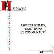 Hermès 10 - Espaces publics, traditions et communautés