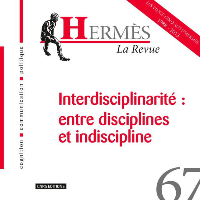 Hermès 67 - Interdisciplinarité : entre disciplines et indiscipline