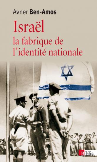 Israël, la fabrique de l'identité nationale