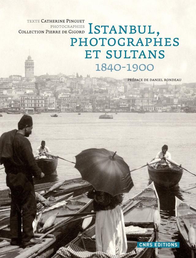 Istanbul, photographes et sultans