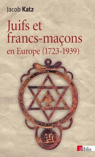 Juifs et francs-maçons en Europe (1723-1939)