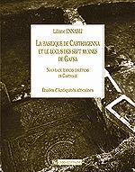 La Basilique de Carthagenna et le locus des sept moines de Gafsa