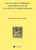 La Culture livresque des juifs d'Italie à la fin de la Renaissance