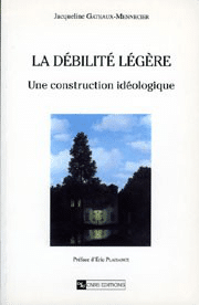 La Débilité légère : une construction idéologique