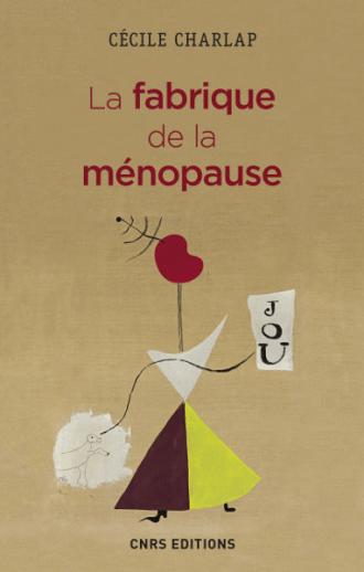 La fabrique de la ménopause